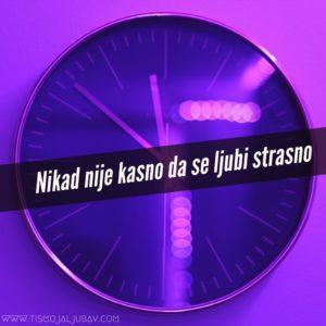 Ono kad vreme ne znači ništa, godine i minuti su samo... jedino je važno voleti se. Nikad nije kasno da se ljubi strasno!