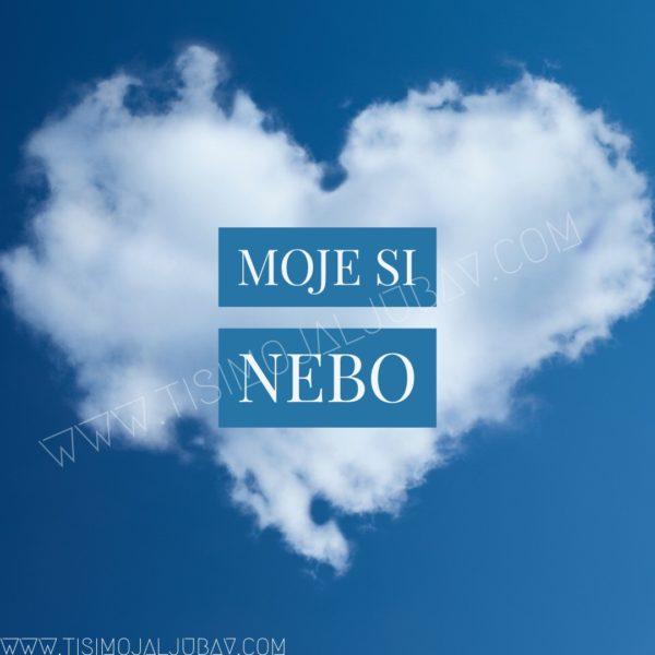 Moje si nebo... daleko a uvek tu... i srce na njemu...