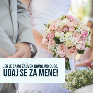 udaj se za mene